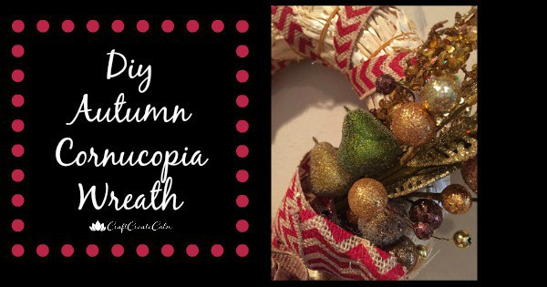 Do-it-Yourself Autumn Wreath: A Thanksgiving Cornucopia