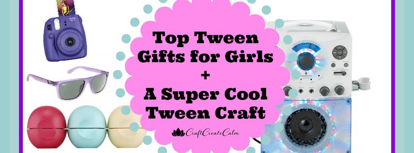 Gifts for Tweens and a Tween Christmas Craft