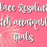 How to Replace Resolutions with Attainable Goals