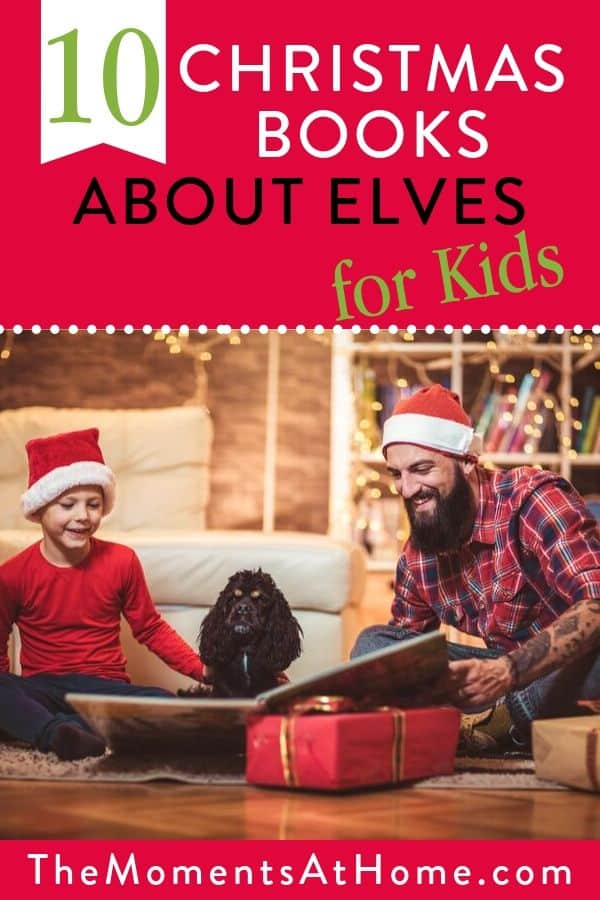 "family wearing Santa hats reading books and text ""10 Christmas books bout elves for kids"" by The Moments At home"