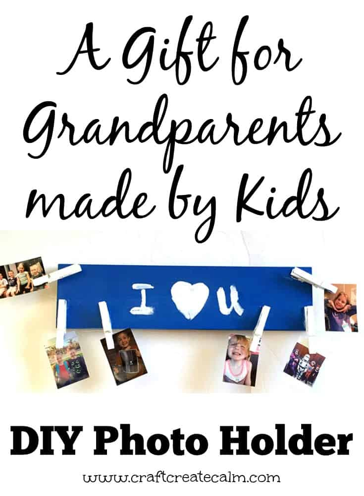 DIY gift for grandparents. Kid made gifts for the holidays. DIY photo holder.