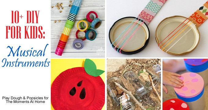 10+ DIY For Kids - Musical Instruments