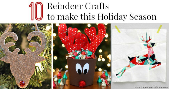 10 Reindeer Crafts to make this Holiday Season