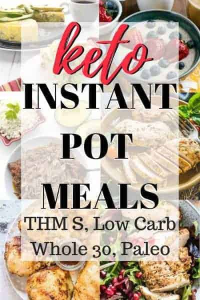 a variety of keto dinners made in the Instant Pot