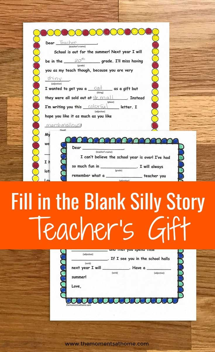 Fill-in-the-Blank Silly Story Teacher's Gift! Cute printable to give as an end of the year teacher's gift that lets your child's personality shine through!#teachersgift