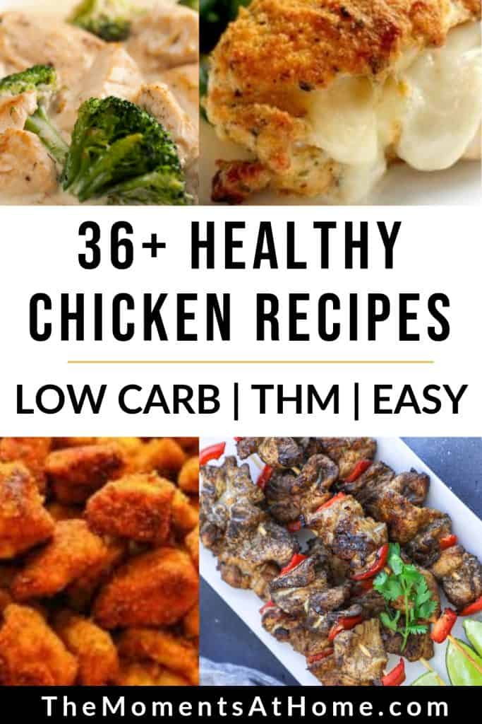 36+ healthy chicken recipes, low carb, THM, easy dinner ideas with pictures of delicious chicken, veggies, and cheese