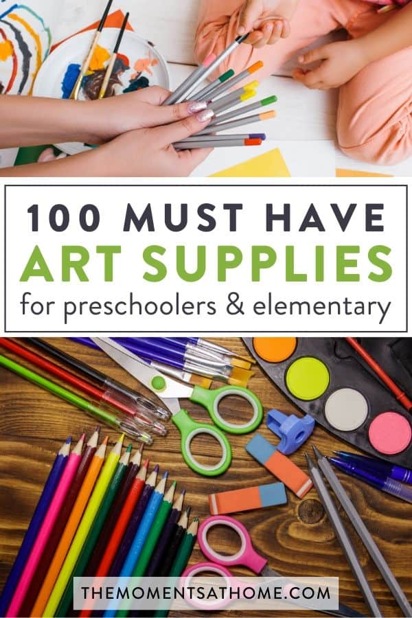 "kids and art supplies with text ""100 must have art supplies for preschoolers and elementary"" by The Moments At Home"