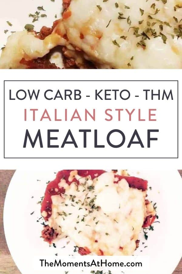 "keto meatloaf made without pork rinds and parmesan cheese served like meatza and text ""low carb - keto -THM Italian style meatloaf"" by The Moments At Home"