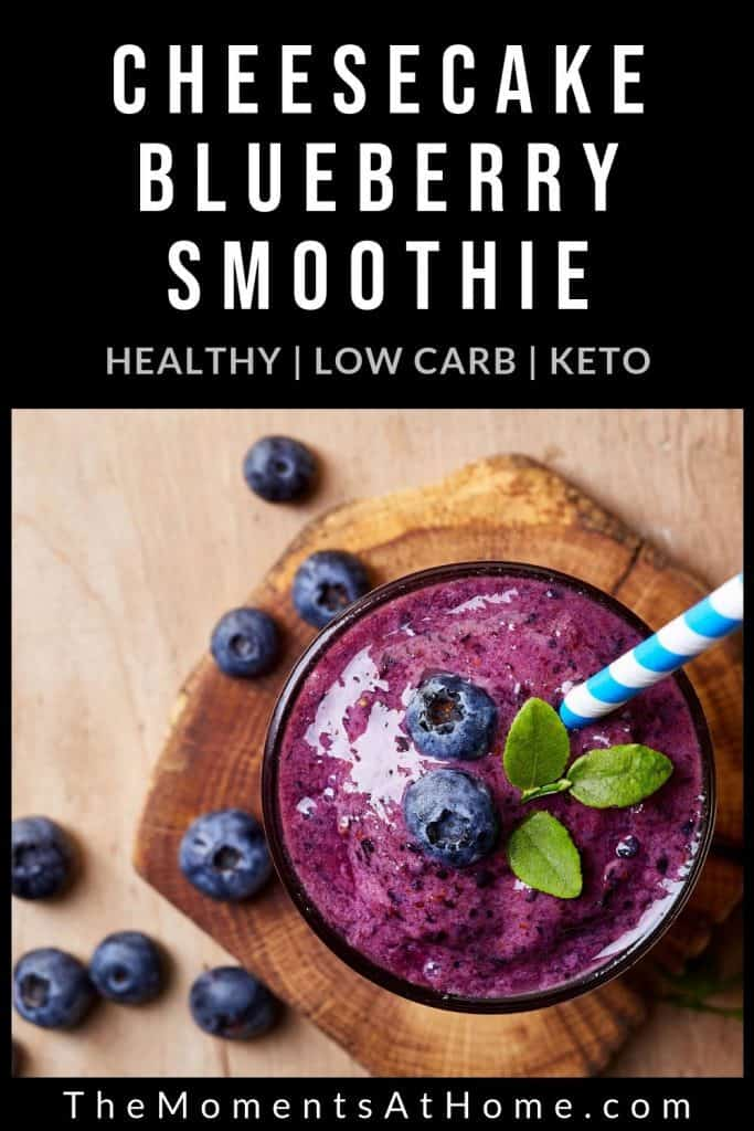 "blueberry smoothie with a straw and text ""blueberry cheesecake smoothie"": healthy, low carb, keto by The Moments At Home"