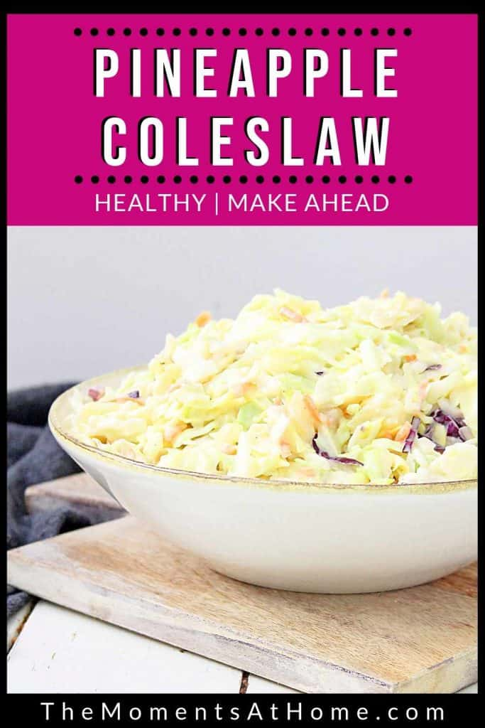 bowl of paleo pineapple coleslaw with text from The Moments At Home