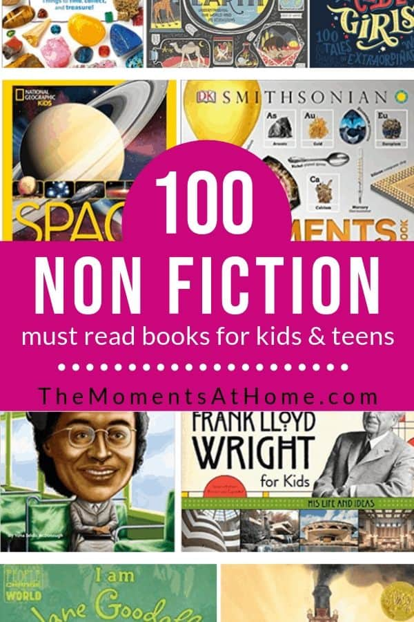 collage image of non fiction books with text overlay: 100 non fiction must read books for kids and tweens from The Moments At Home