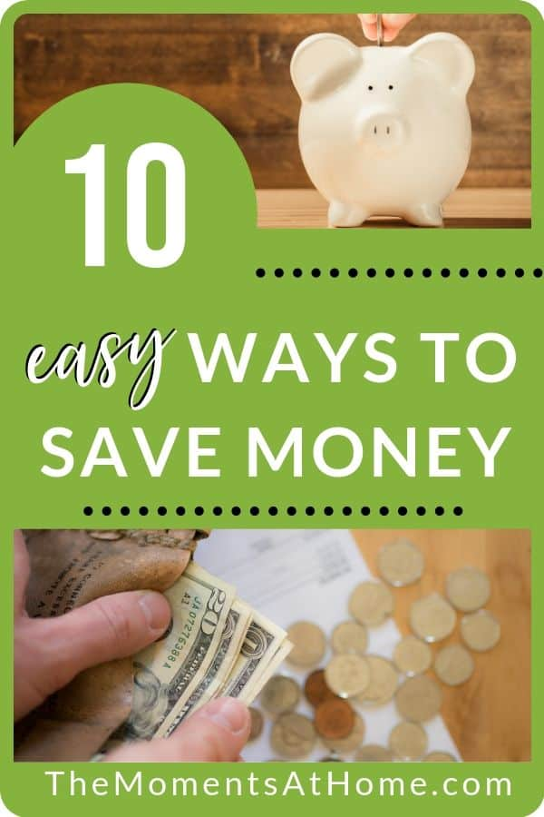 picture of money, a wallet, and a piggy bank with text 10 easy ways to save money from The Moments At Home