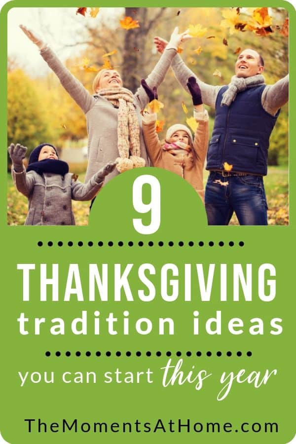 family having fun in autumn leaves with text 9 thanksgiving tradition ideas you can start this year from The Moments At Home