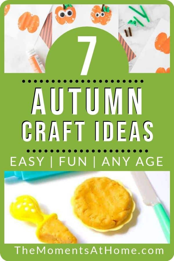 "pumpkin crafts for young children with text ""7 autumn craft ideas: easy, fun, any age"" by The Moments At Home"