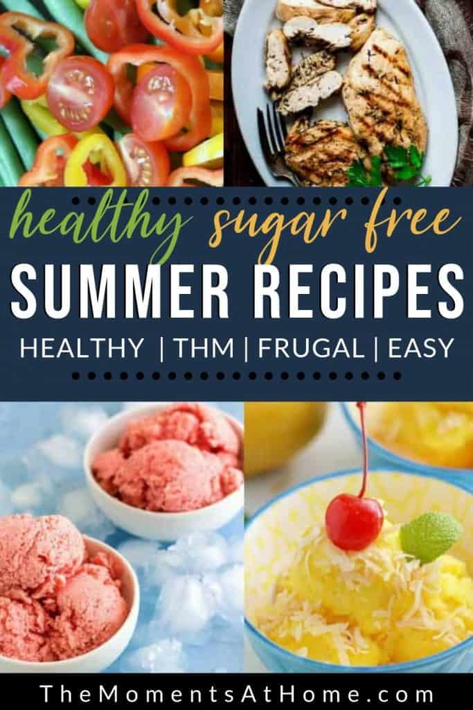 "diabetic friendly sorbet, low carb ice cream, sugar free grill marinade, and low carb keto side dishes for summer grill menu with text ""healthy sugar free summer recipes"" by The Moments At Home"