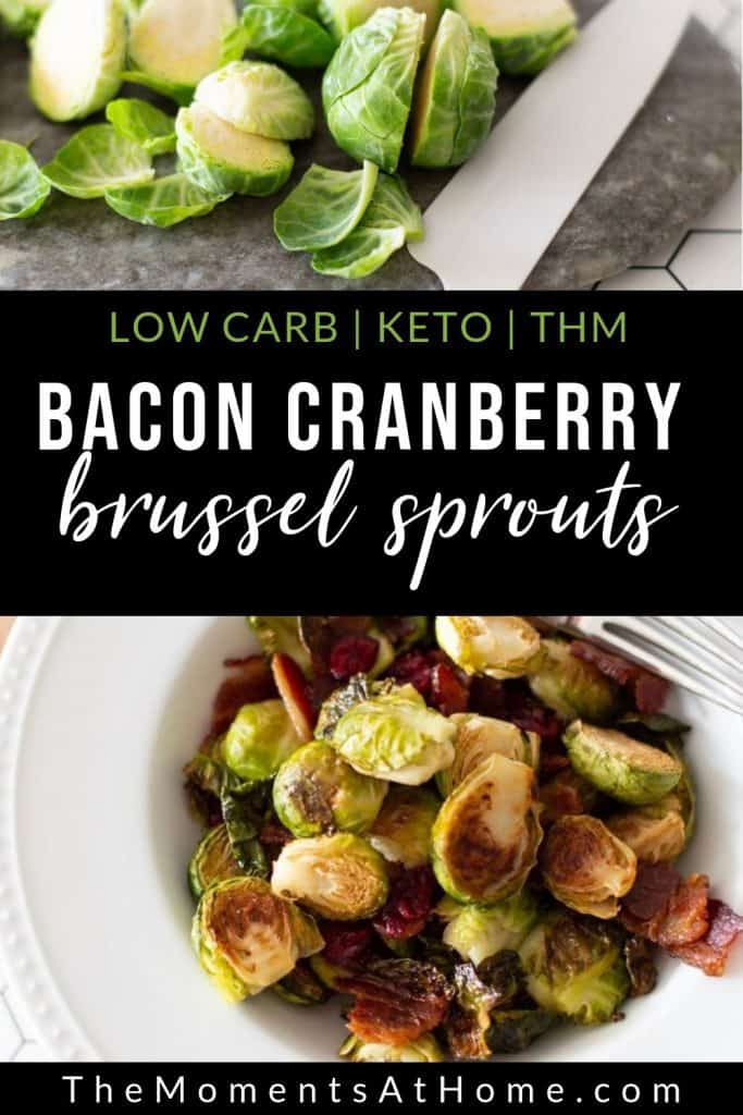 "close up of a knife cutting Brussel sprouts and a bowl of cooked brussel sprouts with bacon and cranberries with text ""low carb, keto, THM bacon cranberry brussel sprouts"" by The Moments At Home"