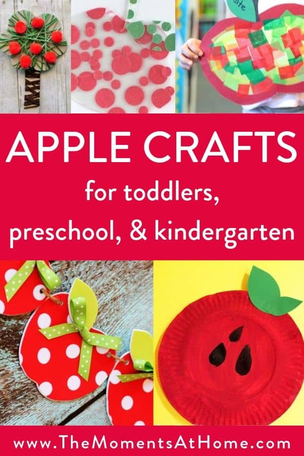 "collage of crafts for 2-5 year olds with text ""apple crafts for toddlers, preschool, and kindergarten"" by The Moments At Home"