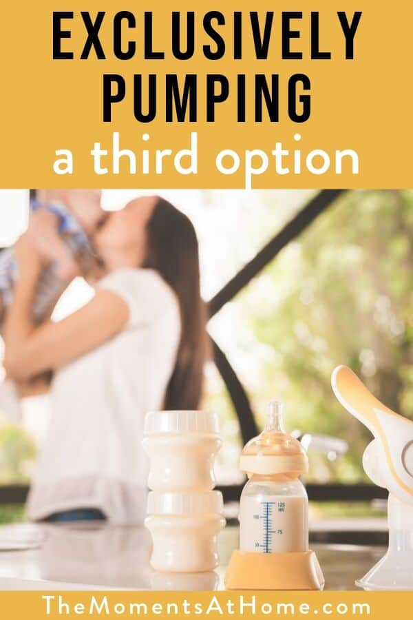 """exclusively pumping: a third option"" with a photo of mom and baby and breast pump"