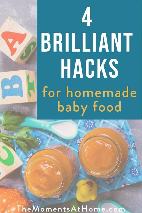 """jars of homemade baby food with text """"4 brilliant hacks for homemade baby food"""""""