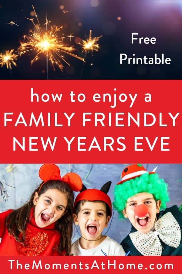 """how to enjoy a family friendly new year's eve"" with free printable picture of kids and fireworks"