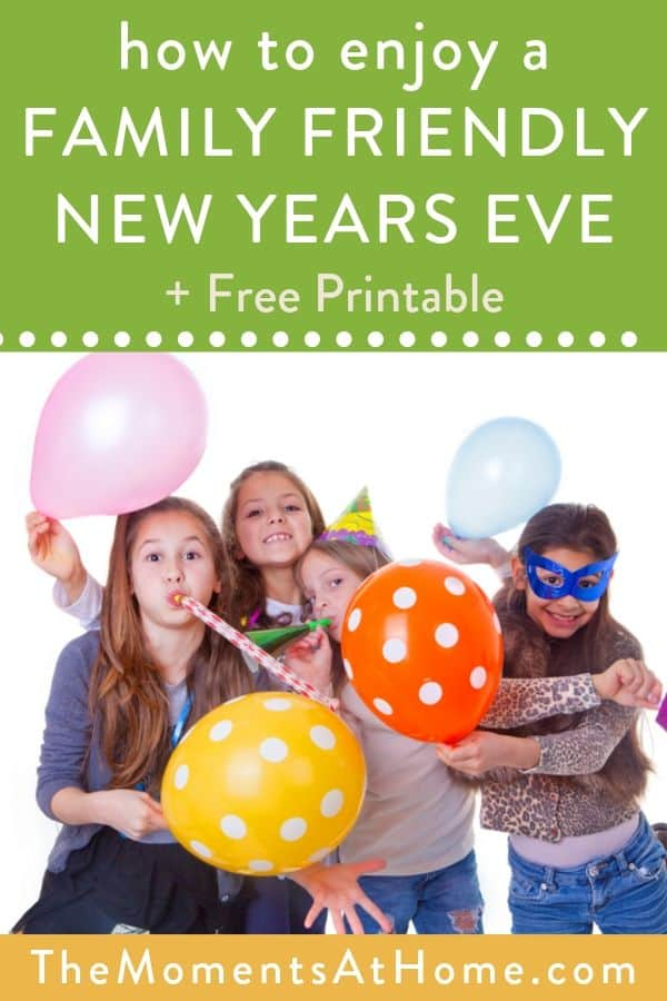 "picture of family with balloons and party decorations and text ""have a family friendly New Year's Eve with free printable"""