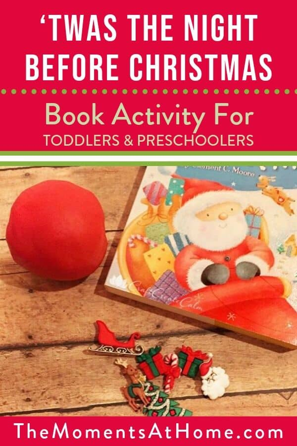 """Photo of play dough ornament and the book Twas The Night Before Christmas with text """"Preschool and Toddler activity for Christmas"""" by The Moments At Home"""