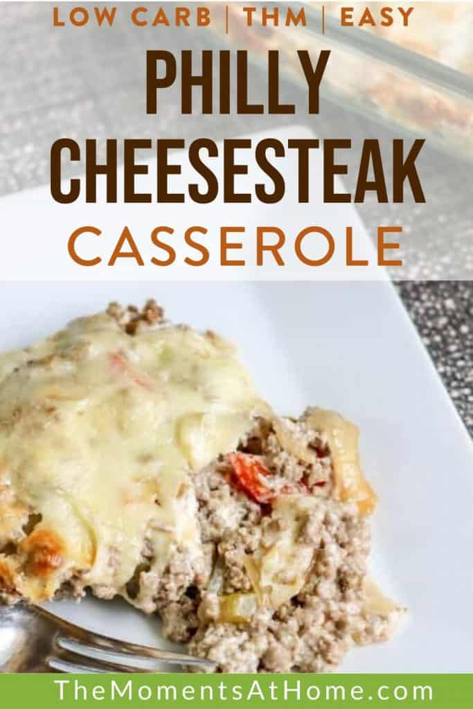 """piece of Philly cheesesteak casserole on a plate with text """"low carb, THM, easy Philly cheesesteak casserole"""" by The Moments At Home"""