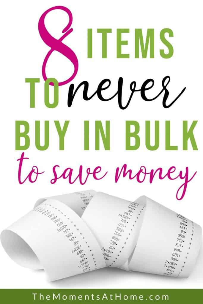 "receipt on white background and text ""8 thing never to buy in bulk to save money"" by The Moments At Home"