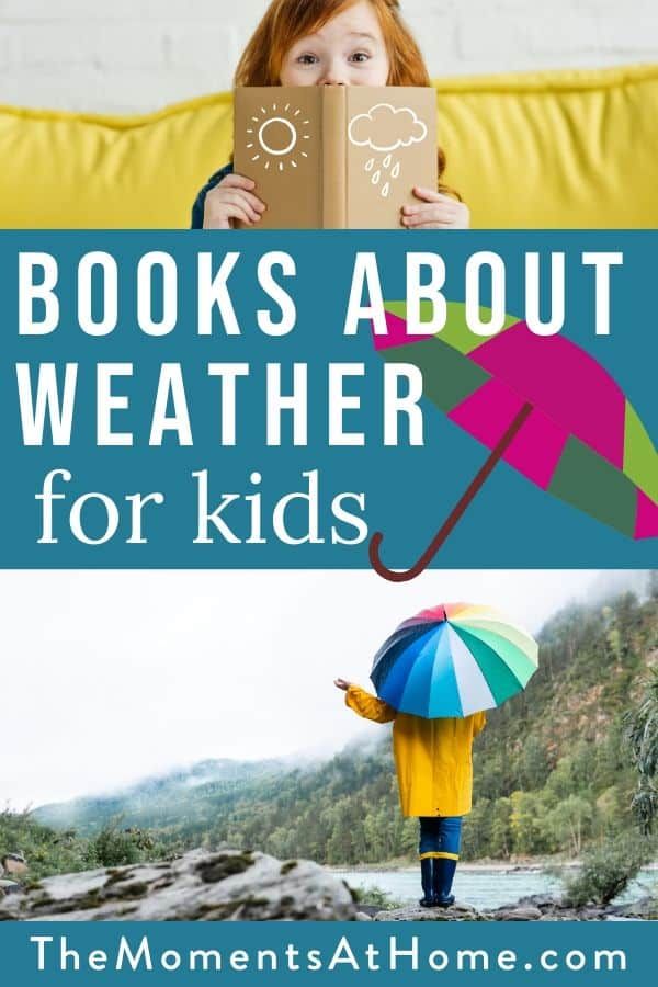"photo of a preschooler with a weather book and a child with an umbrella and text ""books about weather for kids"" by The Moments At Home"