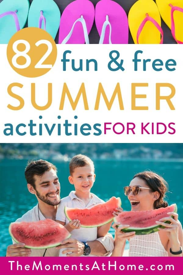 82 fun and free summer activities for kids with a photo of family enjoying watermelon and flip-flops