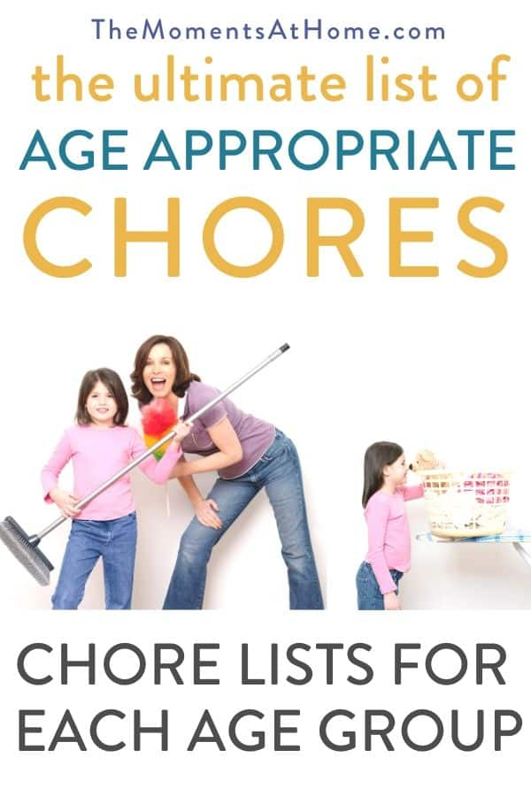 """mom with kids doing chores and decorative text overlay: """"the ultimate list of age appropriate chores: chore lists for kids by age"""" by The Moments At Home"""