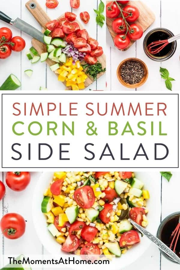 "overflowing white bowl of summer corn salad and fresh ingredients with text ""Simple Summer Corn & Basil Side Salad"" by The Moments At Home"