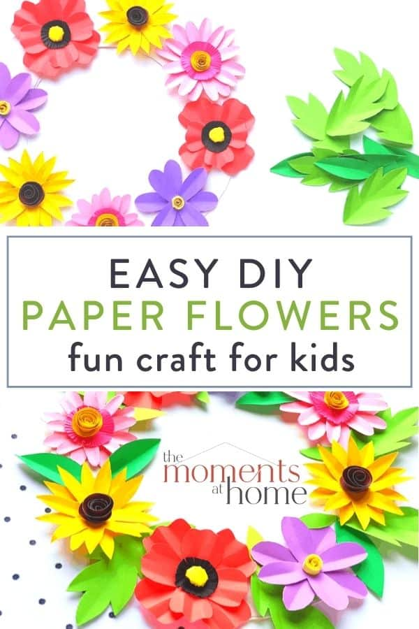 "image with paper flowers and text ""easy DIY paper flowers fun craft for kids"""